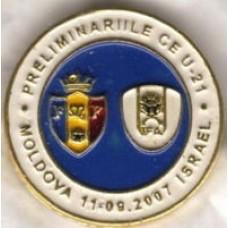 Матчевый значок МОЛДОВА - ИЗРАИЛЬ сборные до 21 года 11.09.2007