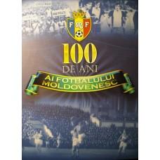 Книга 100 лет молдавскому футболу (1910 - 2010), 580 страниц формат А4+