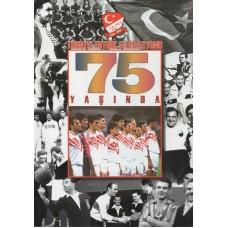 Юбилейное издание ФЕДЕРАЦИИ ФУТБОЛА ТУРЦИИ - 75 лет, 95 страниц