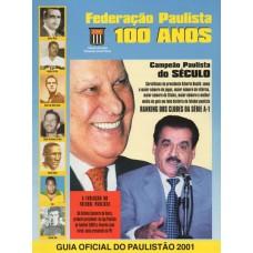 Guia Oficial du Paulistao 2001 (statistics + all clubs) к 100-летию федерации