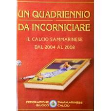 "Kнига Федерации Футбола Сан-Марино ""Il calcio Sammarinese dal 2004 al 2008"""
